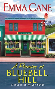 A Promise at Bluebell Hill: A Valentine Valley Novel, Cane, Emma