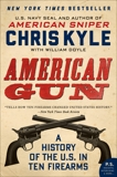 American Gun: A History of the U.S. in Ten Firearms, Doyle, William & Kyle, Chris