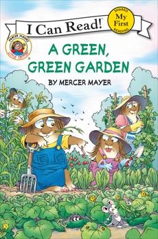 Little Critter: A Green, Green Garden, Mayer, Mercer