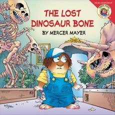 Little Critter: The Lost Dinosaur Bone, Mayer, Mercer