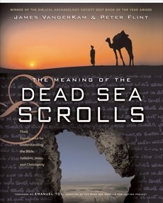 The Meaning of the Dead Sea Scrolls: Their Significance For Understanding the Bible, Judaism, Jesus, and Christianity, VanderKam, James & Flint, Peter