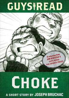 Guys Read: Choke: A Short Story from Guys Read: The Sports Pages, Bruchac, Joseph