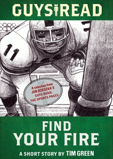 Guys Read: Find Your Fire: A Short Story from Guys Read: The Sports Pages, Green, Tim