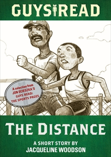 Guys Read: The Distance: A Short Story from Guys Read: The Sports Pages, Woodson, Jacqueline