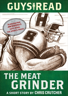 Guys Read: The Meat Grinder: A Short Story from Guys Read: The Sports Pages, Crutcher, Chris