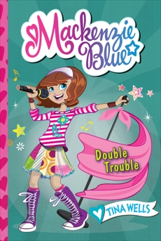 Mackenzie Blue #5: Double Trouble, Wells, Tina