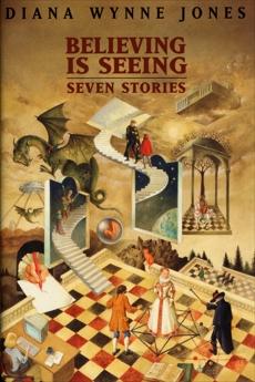 Believing Is Seeing: Seven Stories, Jones, Diana Wynne