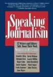 Speaking of Journalism: Twelve Writers and Editors Talk About Their Work, Zinsser, William