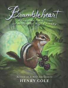 Brambleheart: A Story About Finding Treasure and the Unexpected Magic of Friendship, Cole, Henry