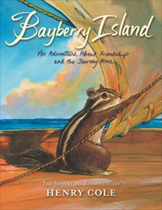 Brambleheart #2: Bayberry Island: An Adventure About Friendship and the Journey Home, Cole, Henry