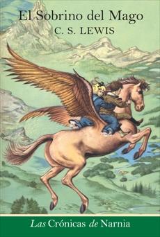 El sobrino del mago: The Magician's Nephew (Spanish edition), Lewis, C. S.