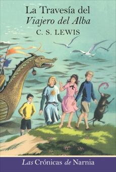 La travesia del Viajero del Alba: The Voyage of the Dawn Treader (Spanish edition), Lewis, C. S.
