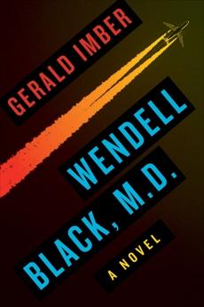 Wendell Black, MD: A Novel, Imber, Gerald