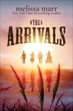 The Arrivals: A Novel, Marr, Melissa