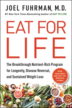 Eat for Life: The Breakthrough Nutrient-Rich Program for Longevity, Disease Reversal, and Sustained Weight Loss, Fuhrman, Joel