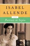 Portrait in Sepia: A Novel, Allende, Isabel