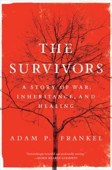 The Survivors: A Story of War, Inheritance, and Healing, Frankel, Adam