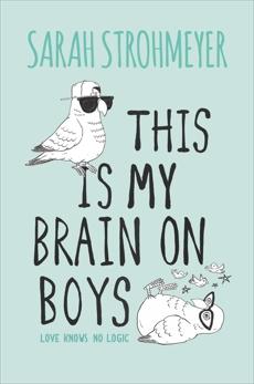 This Is My Brain on Boys, Strohmeyer, Sarah