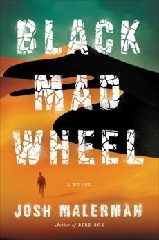 Black Mad Wheel: A Novel, Malerman, Josh