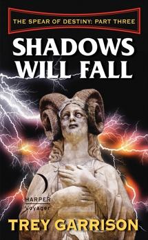Shadows Will Fall: The Spear of Destiny: Part Three of Three, Garrison, Trey
