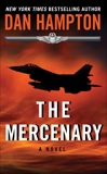 The Mercenary: A Novel, Hampton, Dan