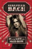 18 and Life on Skid Row, Bach, Sebastian