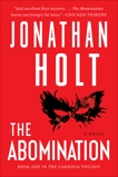 The Abomination: A Novel, Holt, Jonathan
