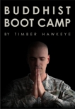 Buddhist Boot Camp, Hawkeye, Timber