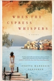 When the Cypress Whispers: A Novel, Corporon, Yvette Manessis