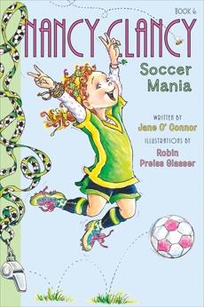 Fancy Nancy: Nancy Clancy, Soccer Mania, O'Connor, Jane