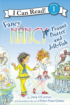 Fancy Nancy: Peanut Butter and Jellyfish, O'Connor, Jane