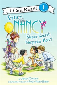 Fancy Nancy: Super Secret Surprise Party, O'Connor, Jane