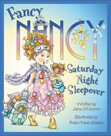Fancy Nancy: Saturday Night Sleepover, O'Connor, Jane