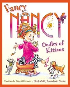 Fancy Nancy: Oodles of Kittens, O'Connor, Jane