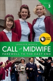Call the Midwife: Farewell to the East End, Worth, Jennifer