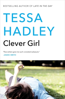 Clever Girl: A Novel, Hadley, Tessa