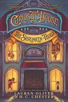 Curiosity House: The Shrunken Head, Chester, H. C. & Oliver, Lauren