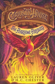 Curiosity House: The Fearsome Firebird, Chester, H. C. & Oliver, Lauren