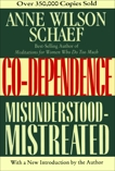 Co-Dependence: Misunderstood--Mistreated, Schaef, Anne Wilson