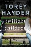 Twilight Children: Three Voices No One Heard Until a Therapist Listened, Hayden, Torey