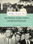 Set Your Compass True: The Wisdom of John, Robert, and Edward Kennedy, Bergstrom, Signe