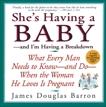 She's Having a Baby: --and I'm Having A Breakdown, Barron, James D.