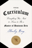 The Curriculum: Everything You Need to Know to Be a Master of Business Arts, Bing, Stanley