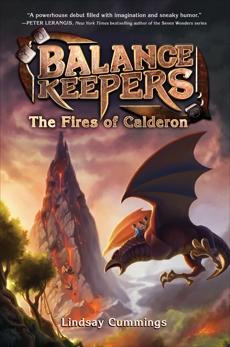 Balance Keepers, Book 1: The Fires of Calderon, Cummings, Lindsay