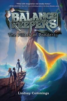 Balance Keepers, Book 2: The Pillars of Ponderay, Cummings, Lindsay