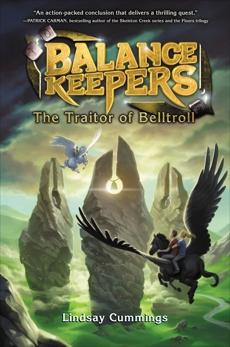 Balance Keepers, Book 3: The Traitor of Belltroll, Cummings, Lindsay