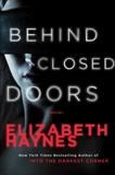 Behind Closed Doors: A Novel, Haynes, Elizabeth