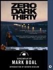 Zero Dark Thirty: The Shooting Script, Boal, Mark