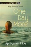 One Day More: A Life After Theft Novella, Pike, Aprilynne