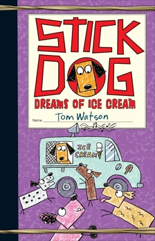 Stick Dog Dreams of Ice Cream, Watson, Tom